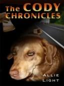 The Cody Chronicles【電子書籍】[ Allie Light ]