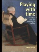 Playing With Time: Mothers And【電子書籍】[ David Lea ]