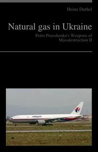 Natural gas in Ukraine - Petro Poroshenko's Weapons of Mass Destruction II - Донецкая Народна…