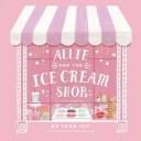 Allie and the Ice Cream Shop【電子書籍】[ Iann Ivy ]