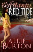 Atlantis Red TideLost Daughters of Atlantis Book 2【電子書籍】[ Allie Burton ]