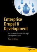 Enterprise Drupal 8 DevelopmentFor Advanced Projects and Large Development Teams【電子書籍】[ Todd Tomlinson ]