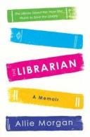 The LibrarianThe Library Saved Her. Now She Wants To Save The Library【電子書籍】[ Allie Morgan ]