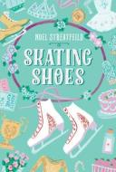 Skating Shoes【電子書籍】[ Noel Streatfeild ]