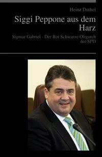 Sigmar Gabriel - Der Rot Schwarze Oligarch der SPD