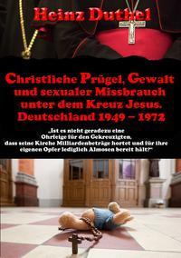 Christliche Prügel, Gewalt und sexualer Missbrauch unter dem Kreuz Jesus.