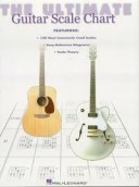 The Ultimate Guitar Scale Chart (Music Instruction)【電子書籍】[ Hal Leonard Corp. ]