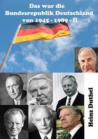 Das war die Bundesrepublik Deutschland von 1945 ? 1989 - II