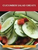 Cucumber Salad Greats: Delicious Cucumber Salad Recipes, The Top 96 Cucumber Salad Recipes【電子書籍】[ Jo Franks ]