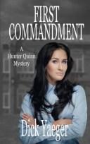 First Commandment: A Hunter Quinn Mystery【電子書籍】[ Dick Yaeger ]