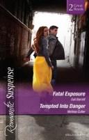 Fatal Exposure/Tempted Into Danger【電子書籍】[ Gail Barrett ]