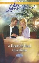 A Heart to Heal (Mills & Boon Love Inspired) (Gordon Falls, Book 4)【電子書籍】[ Allie Pleiter ]