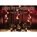 """BD/Premium Acoustic Live """"TWO OF US"""" Tour 2019 at EX THEATER ROPPONGI(Blu-ray)/LOVE PSYCHEDELICO/VIXL-301 [3/25発売]"""