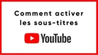 Comment activer les sous-titres sur YouTube
