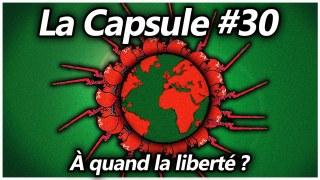 La Capsule #30 – À quand la liberté ?