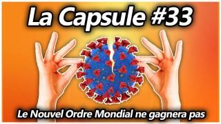 La Capsule #33 – Le Nouvel Ordre Mondial ne gagnera pas