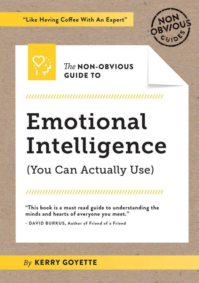 The Non-Obvious Guide to Emotional Intelligence by Kerry Goyette