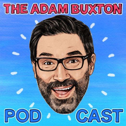 THE ADAM BUXTON PODCAST on acast