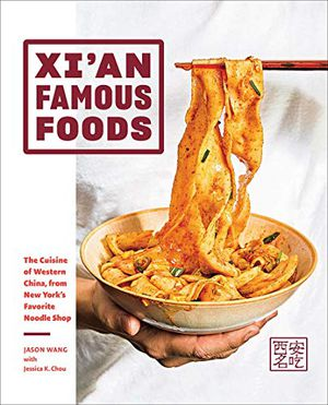 Preview thumbnail for 'Xi'an Famous Foods: The Cuisine of Western China, from New York's Favorite Noodle Shop