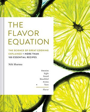 Preview thumbnail for 'The Flavor Equation: The Science of Great Cooking Explained in More Than 100 Essential Recipes