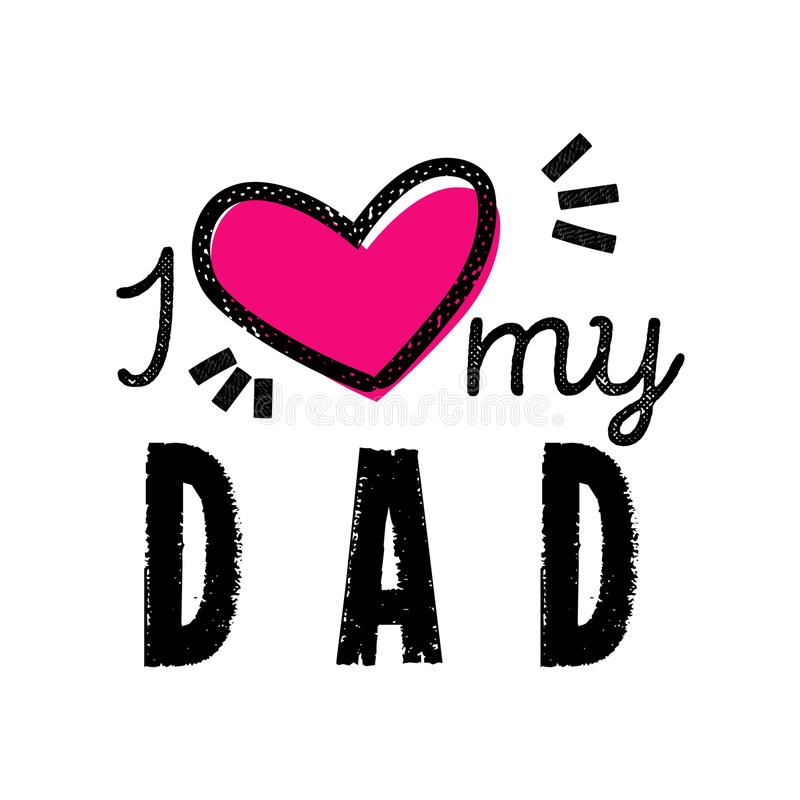 Download I Love My Dad. Vector Illustrations Design Specially For ...
