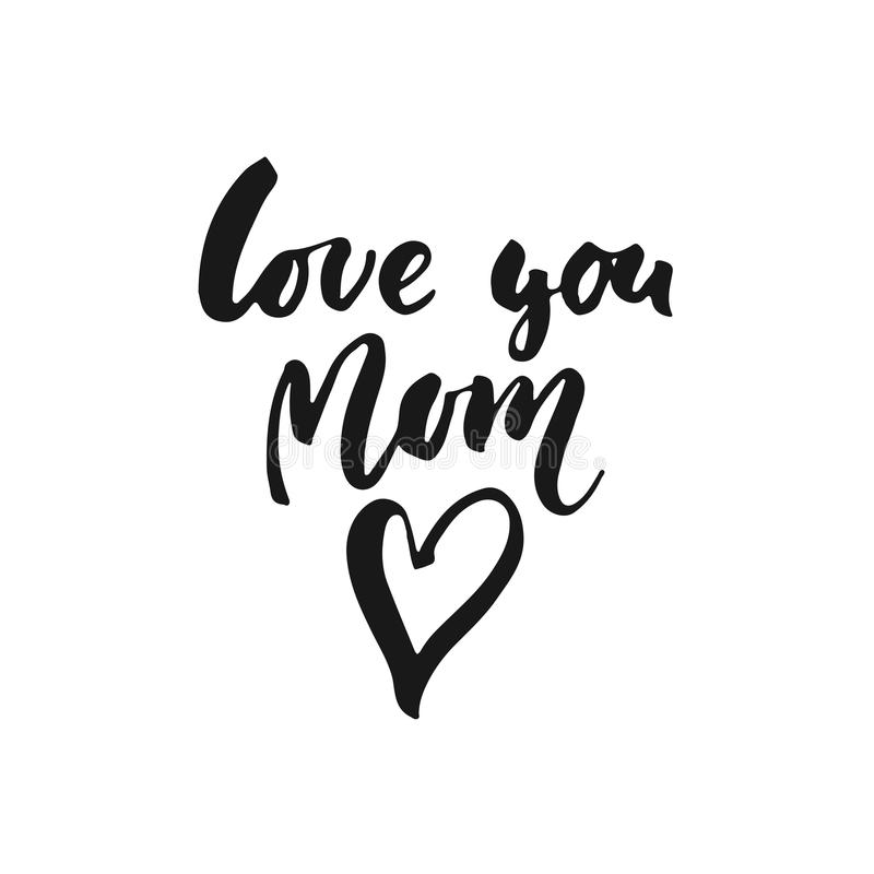 Download Love You, Mom - Hand Drawn Lettering Phrase For Mother`s ...