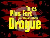 You are stronger than any drug in French