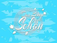 Sentence Life is beautiful in german