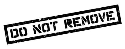 Do not remove sign stock image. Image of sign, white ...