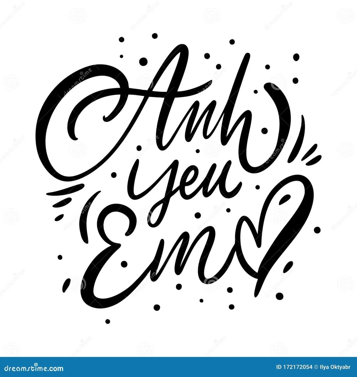 Download Anh Yeu Em. I Love You Phrase On Vietnamese Alphabet. Hand ...