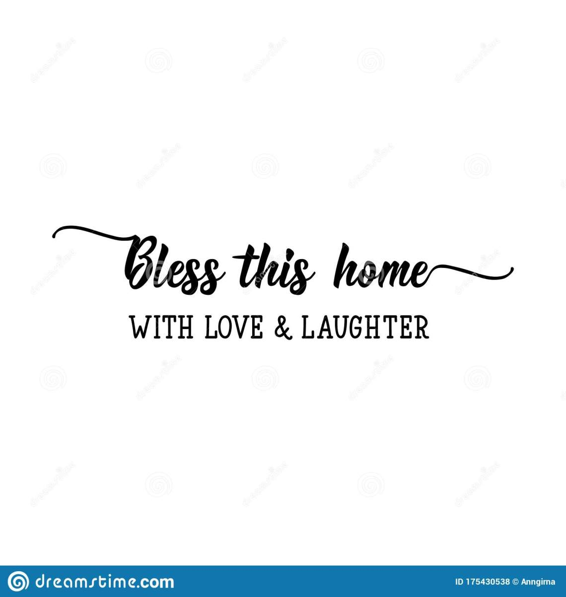 Download Bless This Home With Love And Laughter. Lettering ...