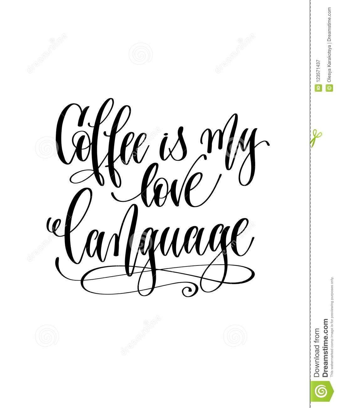 Download Coffee Is My Love Language - Black And White Hand ...