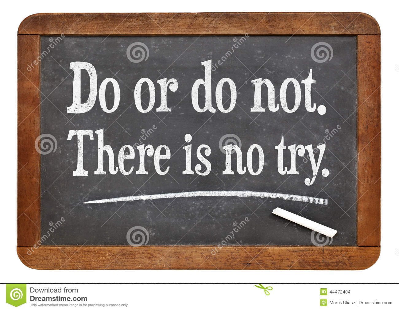 Do Or Do Not There Is No Try Stock Photo