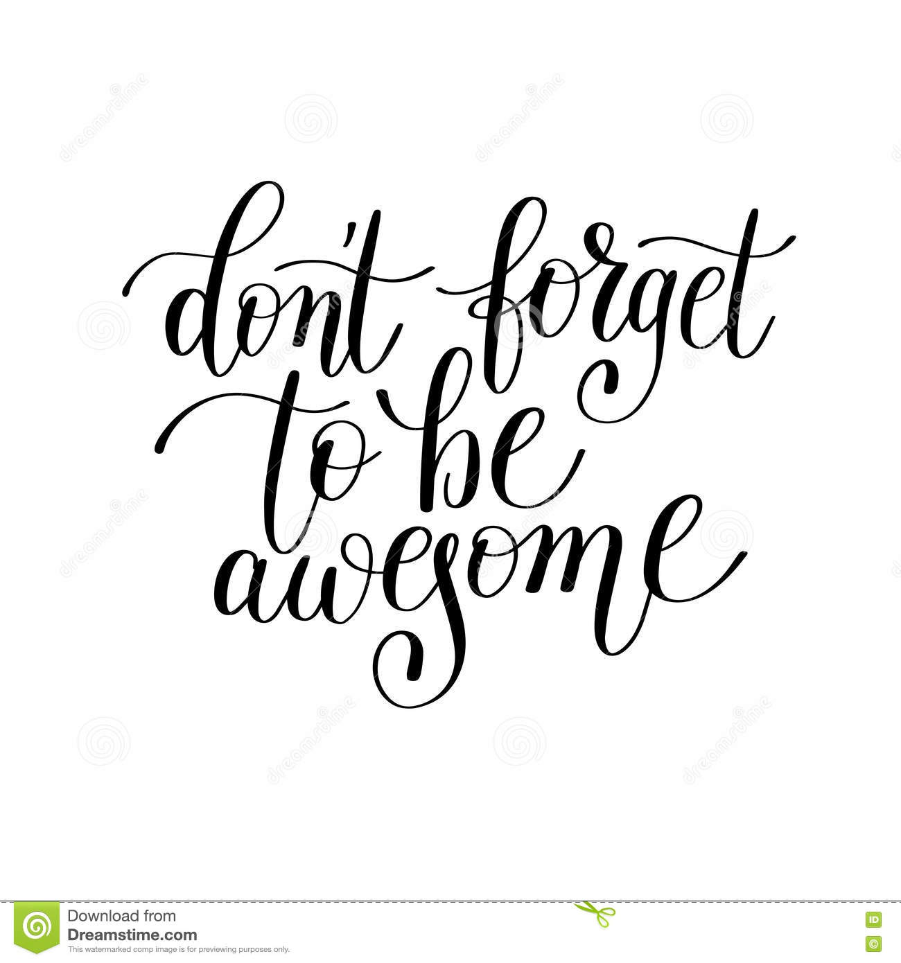 Don T Forget To Be Awesome Handwritten Lettering Positive