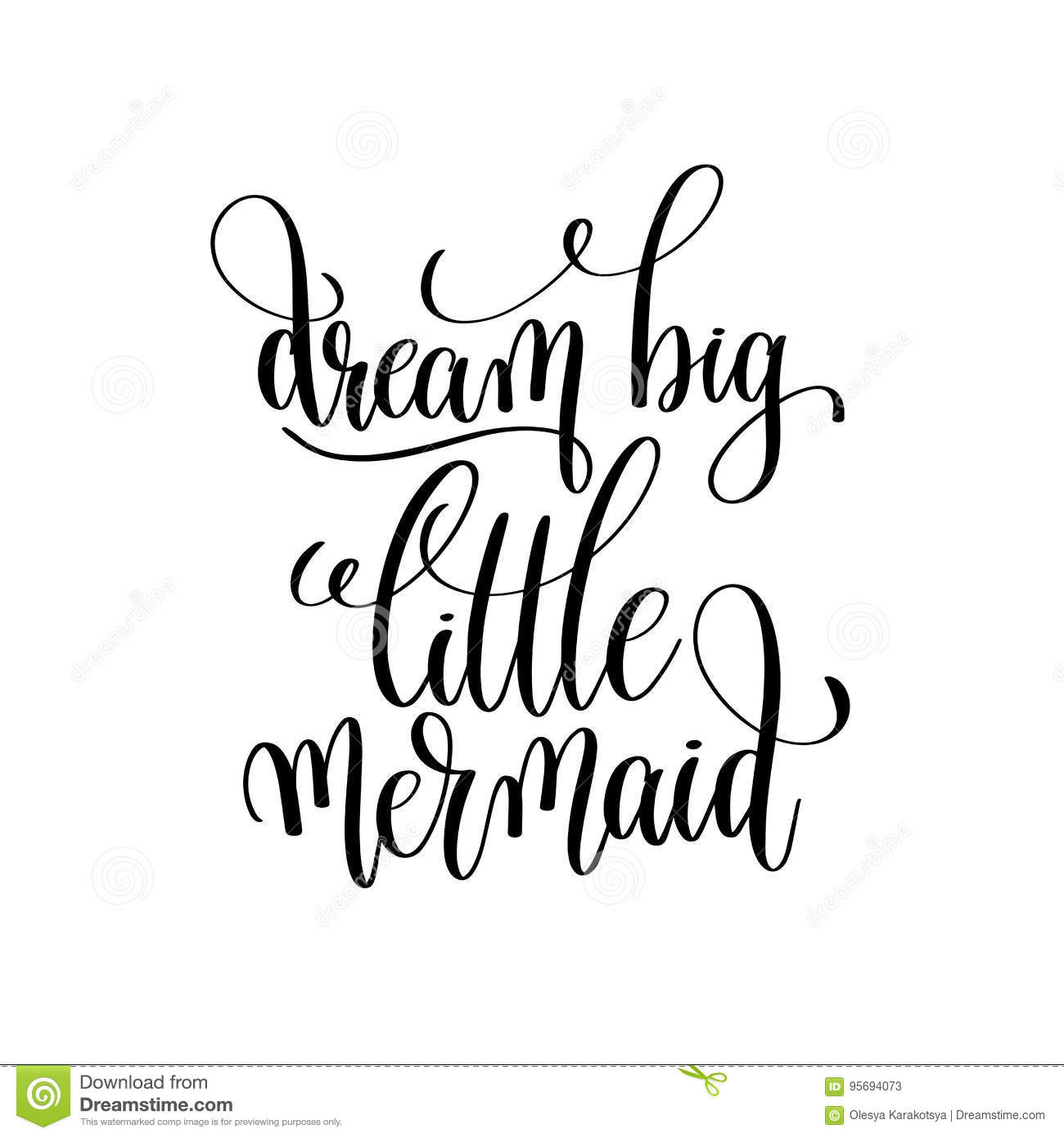 Dream Big Little Mermaid Black And White Handwritten