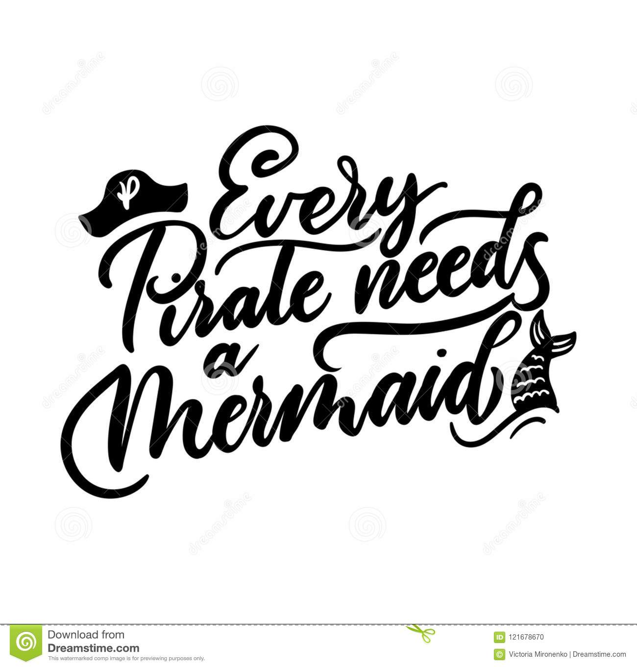 Every Pirate Needs A Mermaid Inspirational Quote With