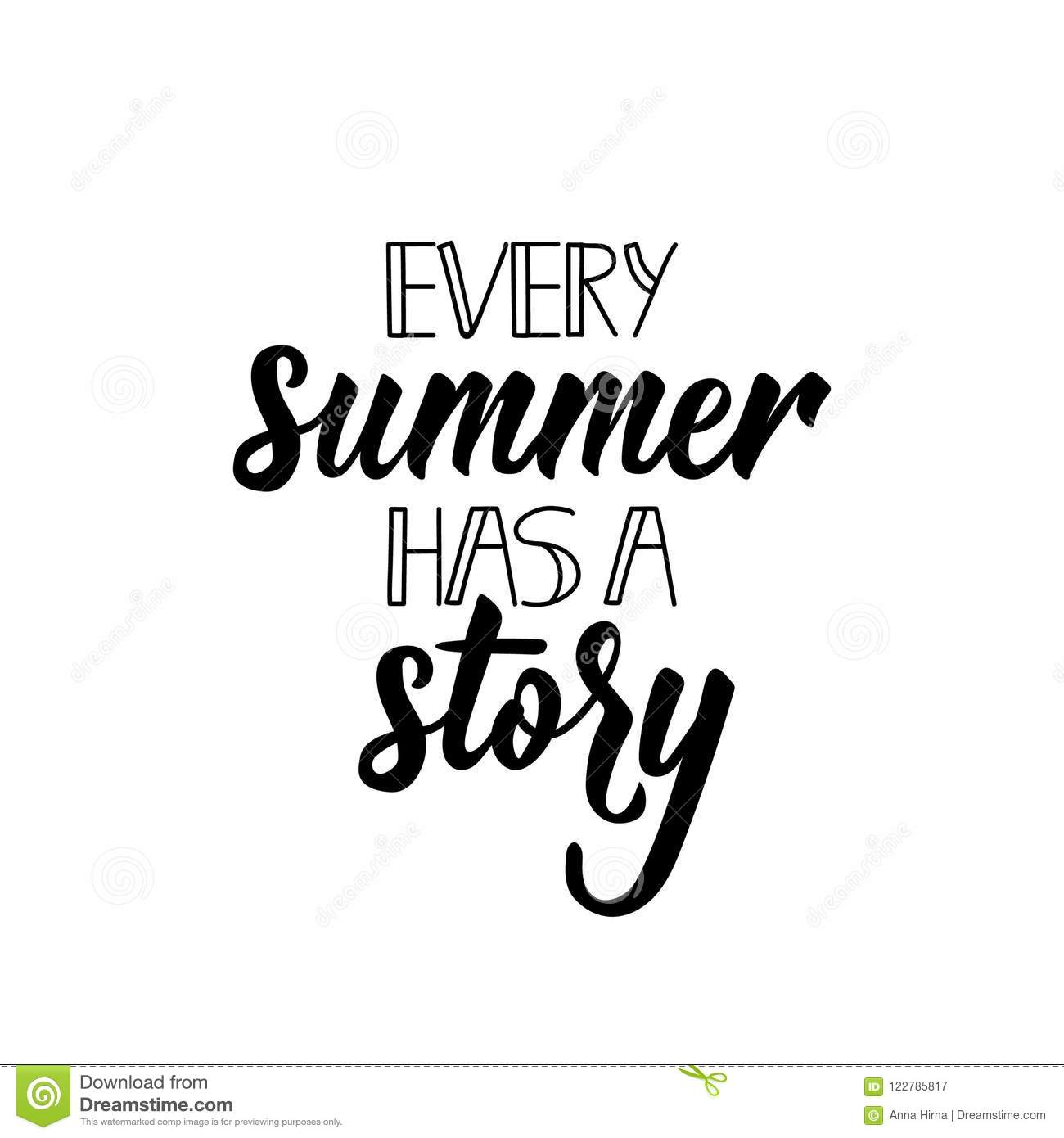 Every Summer Has A Story Positive Printable Sign Lettering Calligraphy Vector Illustration