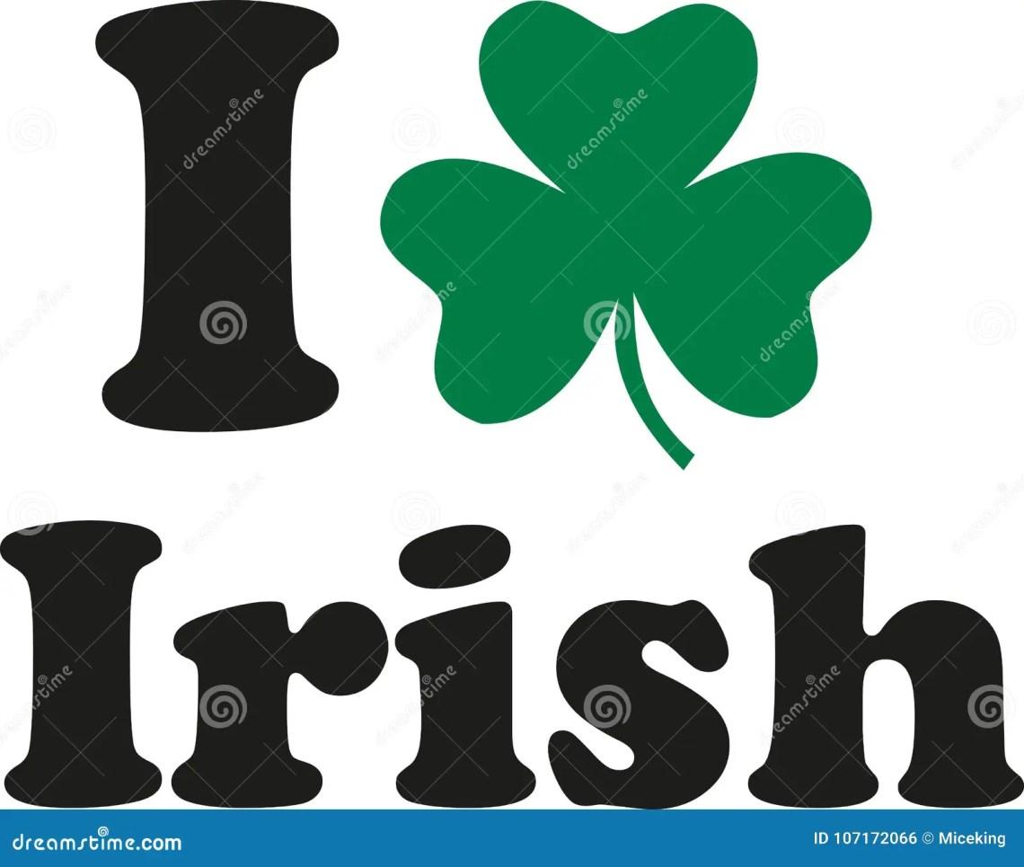 Download I love irish with shamrock stock vector. Illustration of ...