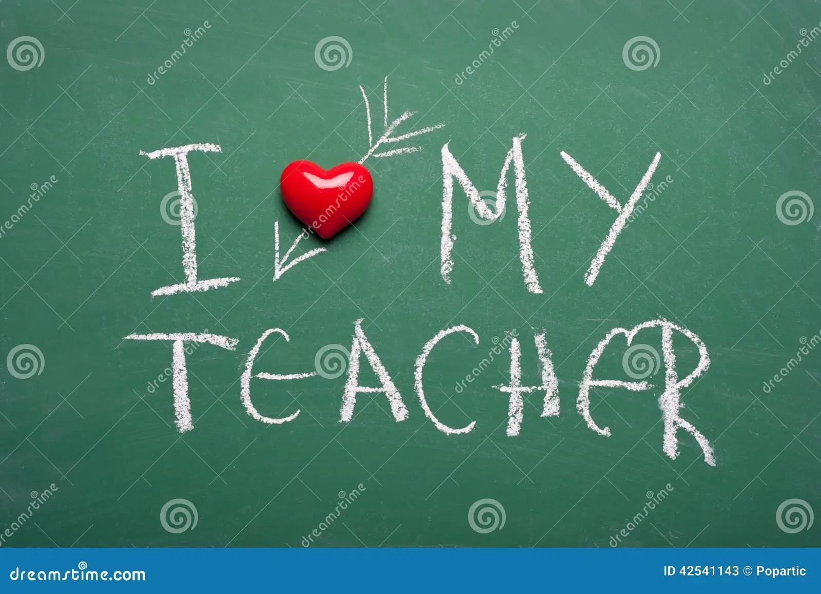I Love My Teacher Stock Image Image Of Blackboard
