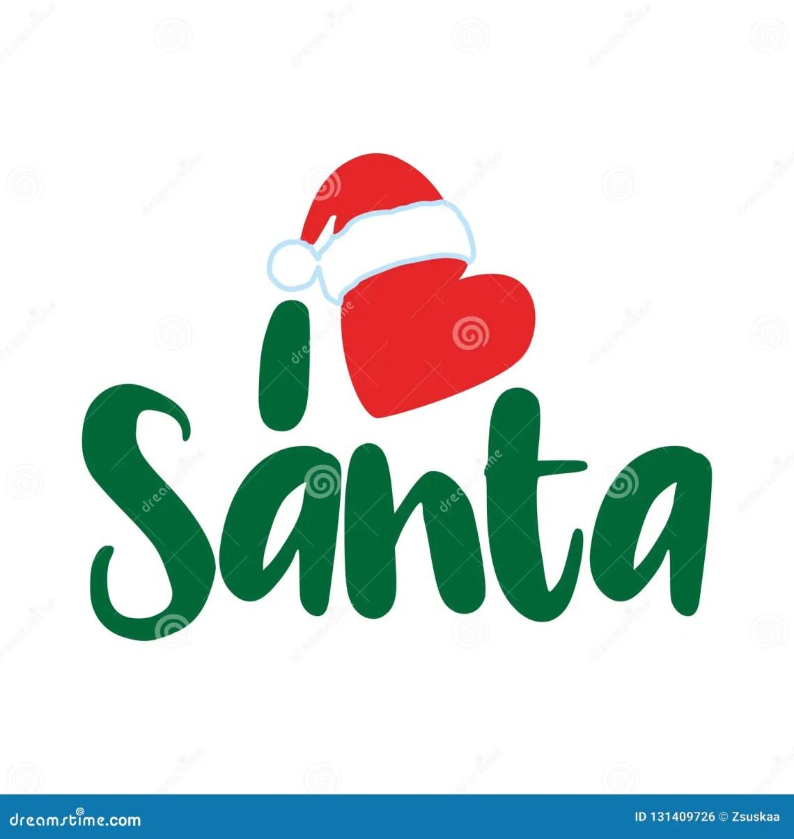 Download I Love Santa - Santa`s Calligraphy Phrase For Christmas ...