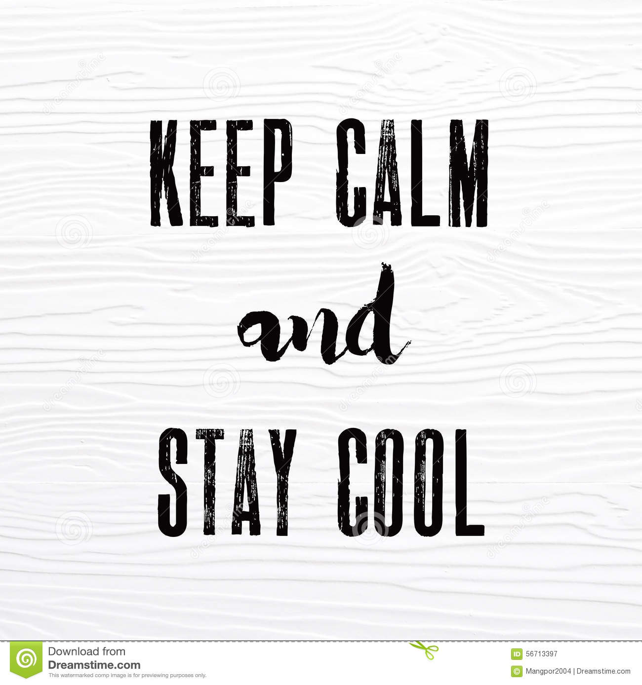 Keep Calm And Stay Cool Words On White Vintage Wooden