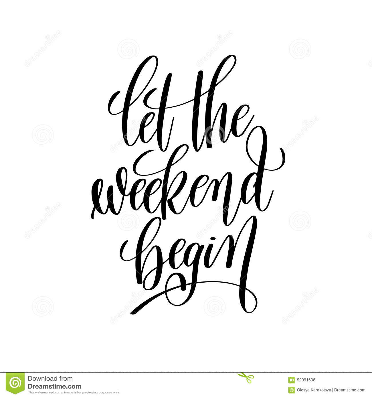 Let The Weekend Begin Black And White Handwritten