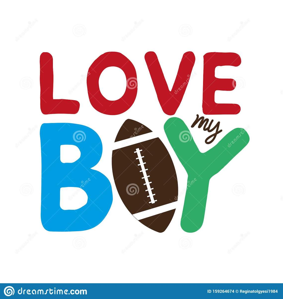 Download Love My Boy Text, With Football, On White Backgroud Stock ...