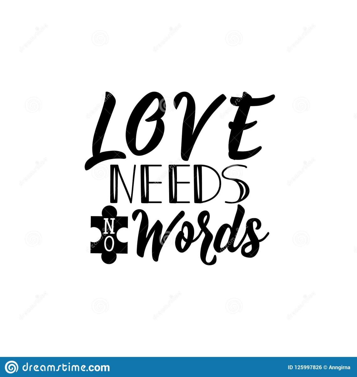 Download Love Needs No Words. Lettering. World Autism Awareness Day ...