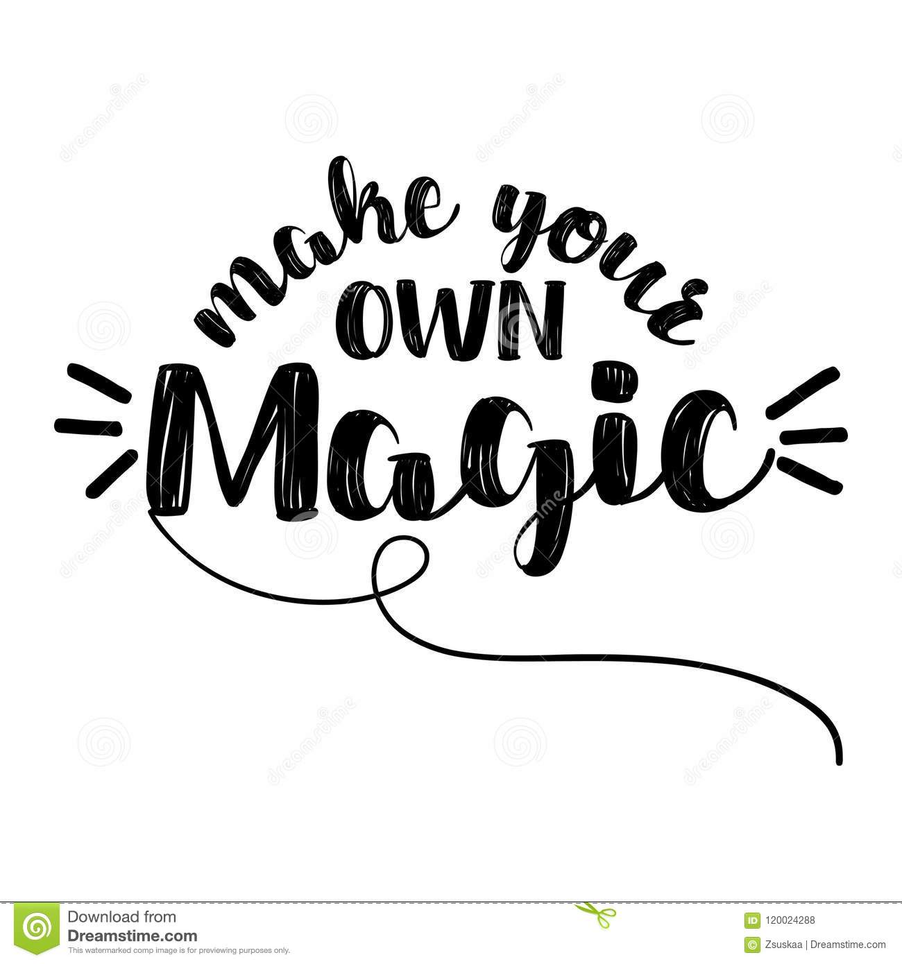 Make Your Own Magic Stock Vector Illustration Of Quote