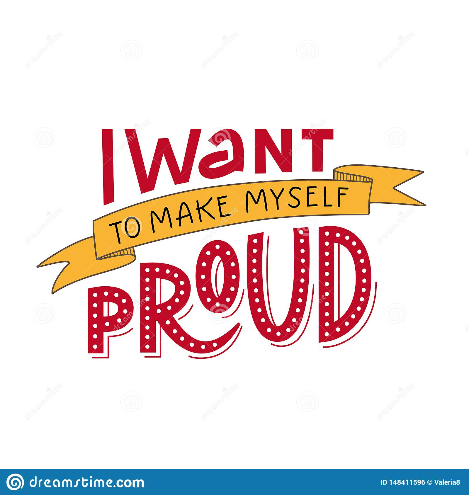 Motivation Typography I Want To Make Myself Proud Stock