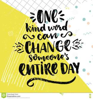 One Kind Word Can Change Someone S Entire Day. Inspirational ...