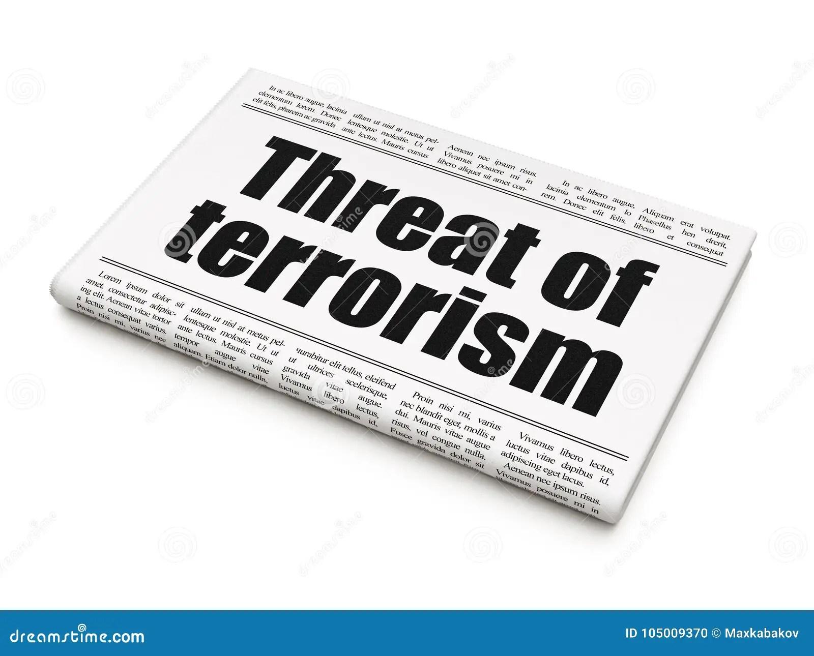 Political Concept Newspaper Headline Threat Of Terrorism