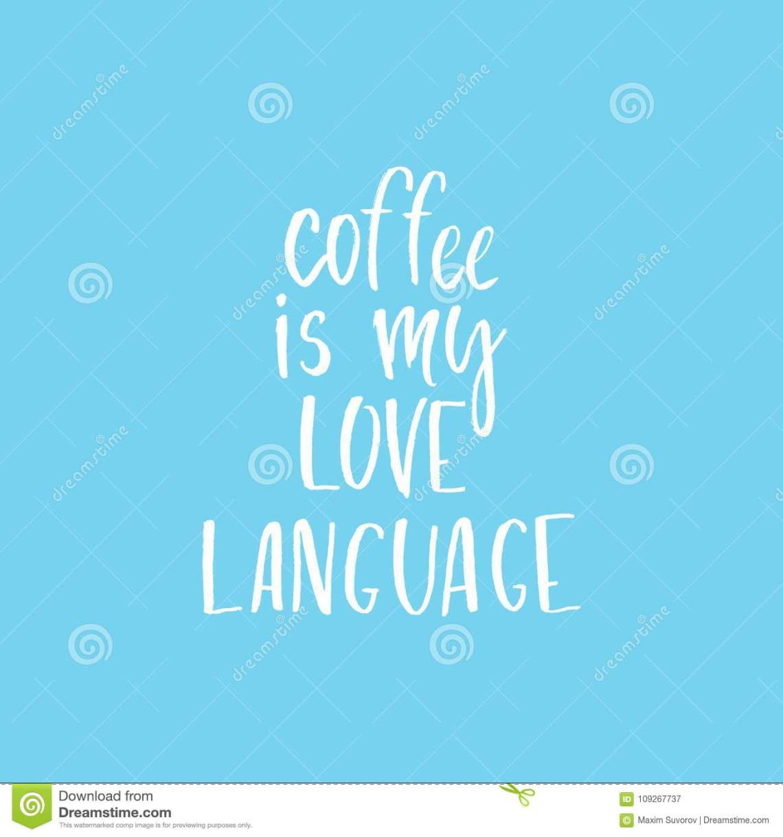 Download Quote Coffee Is My Love Language. Hand Drawn Typography ...