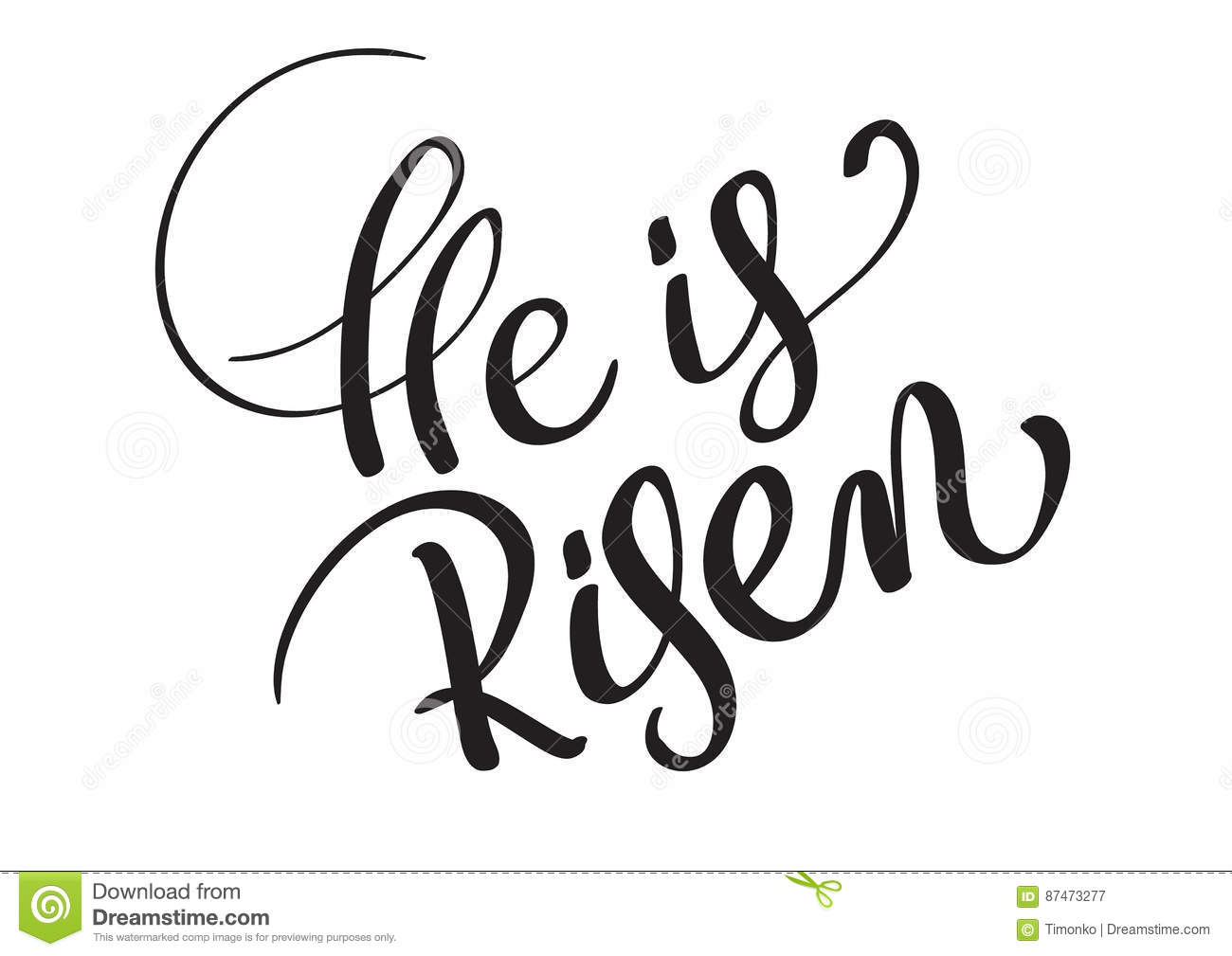 He Is Risen Text Isolated On White Background Calligraphy